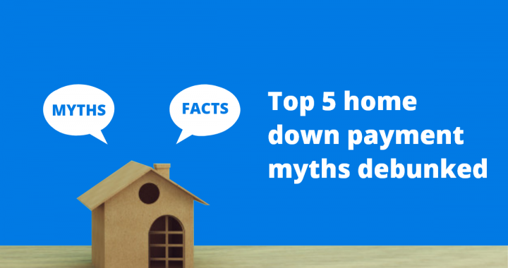 Top 5 home down payment myths debunked